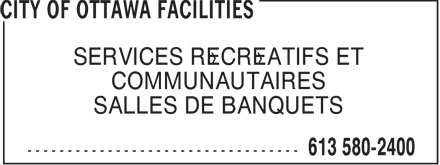 City Of Ottawa Facilities (613-580-2400) - Annonce illustrée - BANQUET HALLS AVAILABLE RECREATION SERVICES COMMUNITY &