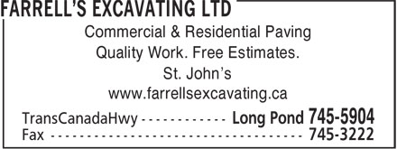 Farrell's Excavating Ltd (709-745-5904) - Annonce illustrée - Quality Work. Free Estimates. St. John's www.farrellsexcavating.ca Commercial & Residential Paving Quality Work. Free Estimates. St. John's www.farrellsexcavating.ca Commercial & Residential Paving
