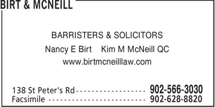 Birt & McNeill (902-566-3030) - Display Ad - BARRISTERS & SOLICITORS Nancy E Birt Kim M McNeill QC www.birtmcneilllaw.com BARRISTERS & SOLICITORS Nancy E Birt Kim M McNeill QC www.birtmcneilllaw.com