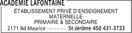Académie Lafontaine (450-431-3733) - Annonce illustrée======= - ÉTABLISSEMENT PRIVÉ D'ENSEIGNEMENT MATERNELLE PRIMAIRE & SECONDAIRE - ÉTABLISSEMENT PRIVÉ D'ENSEIGNEMENT MATERNELLE PRIMAIRE & SECONDAIRE