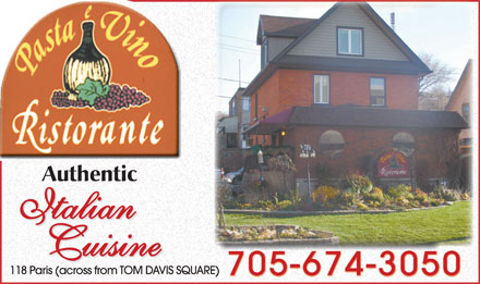 Pasta e Vino Ristorante (705-674-3050) - Annonce illustrée - 705-674-3050 118 Paris (across from TOM DAVIS SQUARE)