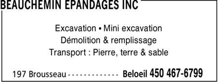 Beauchemin Epandages Inc (450-467-6799) - Annonce illustrée======= - BEAUCHEMIN EPANDAGES INC Excavation Mini excavation Démolition & remplissage Transport : Pierre, terre & sable 197 Brousseau Beloeil 450 467-6799