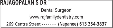 Rajagopalan S Dr (613-354-3837) - Display Ad - Dental Surgeon www.rajfamilydentistry.com  Dental Surgeon www.rajfamilydentistry.com