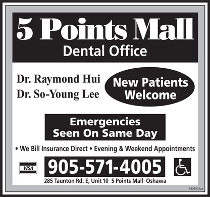 5 Points Mall Dental Office (905-571-4005) - Display Ad - Dr. Raymond Hui Dr. So--Young Lee 14303002aa Dr. Raymond Hui Dr. So-Young Lee- 14303002aa
