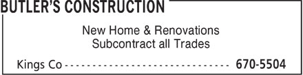 Butler's Construction (902-670-5504) - Annonce illustrée - New Home & Renovations Subcontract all Trades  New Home & Renovations Subcontract all Trades