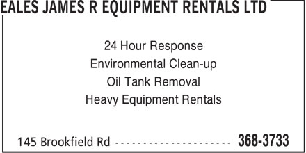 Eales James R Equipment Rentals Ltd (709-368-3733) - Display Ad - 24 Hour Response Environmental Clean-up Oil Tank Removal Heavy Equipment Rentals  24 Hour Response Environmental Clean-up Oil Tank Removal Heavy Equipment Rentals