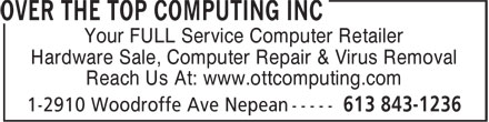 Over The Top Computing Inc (613-843-1236) - Display Ad - Your FULL Service Computer Retailer - Hardware Sale, Computer Repair & Virus Removal - Reach Us At: www.ottcomputing.com