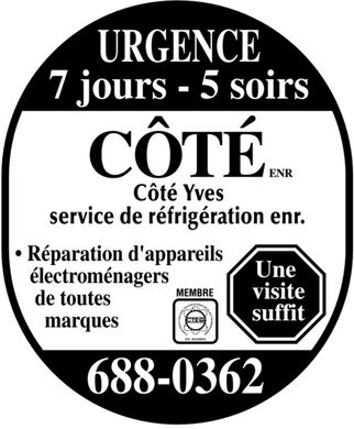 Service De R&eacute;frig&eacute;ration C&ocirc;t&eacute; Enr (418-688-0362) - Annonce illustr&eacute;e - C&Ocirc;T&Eacute; ENR URGENCE 7 jours 5 soirs C&ocirc;t&eacute; Yves  service de r&eacute;frig&eacute;ration enr.  R&eacute;paration d'appareils &eacute;lectrom&eacute;nagers de toutes marques  MEMBRE CORPORATION DES TECHNICIENS EN ELECTROMENAGER CTEQ DU QUEBEC Une visite suffit 688-0362