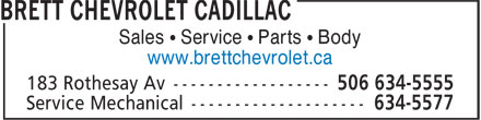 Brett Chevrolet Cadillac (506-634-5555) - Display Ad - Sales • Service • Parts • Body www.brettchevrolet.ca Sales • Service • Parts • Body www.brettchevrolet.ca