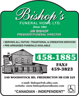 Bishop's Funeral Home Ltd (506-458-1885) - Display Ad - SERVING ALL FAITHS   TRADITIONAL & CREMATION SERVICES PRE-ARRANGED FUNERALS AVAILABLE