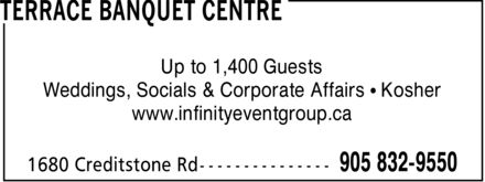 Terrace Banquet Centre (905-832-9550) - Annonce illustrée - Up to 1,400 Guests Weddings, Socials & Corporate Affairs   Kosher www.infinityeventgroup.ca