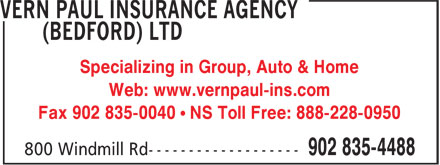 Vern Paul Insurance Agency (Bedford) Ltd (902-835-4488) - Annonce illustrée======= - Specializing in Group, Auto & Home - Web: www.vernpaul-ins.com - Fax 902 835-0040 • NS Toll Free: 888-228-0950