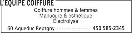 L' Équipe Coiffure (450-585-2345) - Annonce illustrée======= - Coiffure hommes & femmes Manucure & esthétique Électrolyse