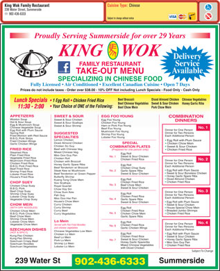 King Wok Family Restaurant (902-436-6333) - Display Ad - Proudly Serving Summerside for over 29 Years KING    WOK FAMILY RESTAURANT SPECIALIZING IN CHINESE & CANADIAN FOOD DELIVERY SERVICE Fully Licensed   Air Conditioned Lunch & Dinner Specials   Open 7 Days 239 Water St Summerside 436-6333 902 Proudly Serving Summerside for over 29 Years KING    WOK FAMILY RESTAURANT SPECIALIZING IN CHINESE & CANADIAN FOOD DELIVERY SERVICE Fully Licensed   Air Conditioned Lunch & Dinner Specials   Open 7 Days 239 Water St Summerside 436-6333 902
