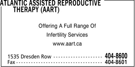 Atlantic Assisted Reproductive Therapy (AART) (902-404-8600) - Annonce illustrée - Offering A Full Range Of Infertility Services www.aart.ca