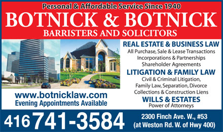 Botnick & Botnick Barristers & Solicitors (416-741-3584) - Display Ad - Personal & Affordable Service Since 1940 www.botnicklaw.com Evening Appointments Available 416 416 Personal & Affordable Service Since 1940 www.botnicklaw.com Evening Appointments Available