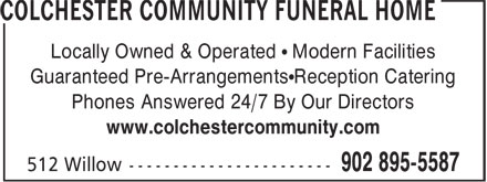 Colchester Community Funeral Home (902-895-5587) - Annonce illustrée - Locally Owned & Operated • Modern Facilities Guaranteed Pre-Arrangements•Reception Catering Phones Answered 24/7 By Our Directors www.colchestercommunity.com