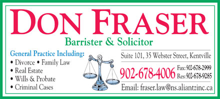 Fraser Don (902-678-4006) - Annonce illustrée - Barrister & Solicitor General Practice Including: Suite 101, 35 Webster Street, Kentville Divorce   Family Law Real Estate Wills & Probate Criminal Cases