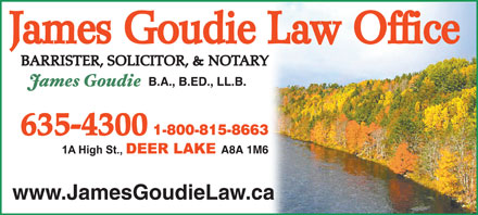 Goudie Law Office (1-855-228-6835) - Display Ad - BARRISTER, SOLICITOR, & NOTARY James Goudie Law Office BARRISTER, SOLICITOR, & NOTARY www.JamesGoudieLaw.ca James Goudie Law Office www.JamesGoudieLaw.ca