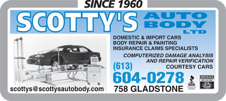 Scotty's Auto Body Ltd (613-317-1769) - Annonce illustrée - DOMESTIC & IMPORT CARS BODY REPAIR & PAINTING INSURANCE CLAIMS SPECIALISTS COMPUTERIZED DAMAGE ANALYSIS AND REPAIR VERIFICATION COURTESY CARS (613) 604-0278 758 GLADSTONE