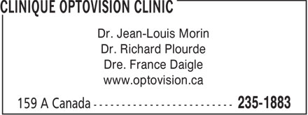 Clinique Optovision Clinic (506-235-1883) - Annonce illustrée - Dr. Jean-Louis Morin Dr. Richard Plourde Dre. France Daigle www.optovision.ca