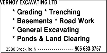 Vernoy Excavating Ltd (905-683-3757) - Annonce illustrée - * Grading * Trenching * Basements * Road Work * General Excavating * Ponds & Land Clearing