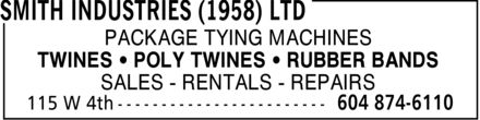 Smith Industries (1958) Ltd (604-874-6110) - Annonce illustrée - PACKAGE TYING MACHINES TWINES POLY TWINES RUBBER BANDS SALES RENTALS REPAIRS  PACKAGE TYING MACHINES TWINES POLY TWINES RUBBER BANDS SALES RENTALS REPAIRS