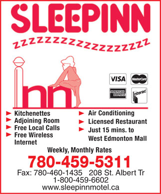 Sleep-Inn Motel (780-459-5311) - Annonce illustr&eacute;e - Air Conditioning Kitchenettes Adjoining Room Licensed Restaurant Free Local Calls Just 15 mins. to Free Wireless West Edmonton Mall Internet Weekly, Monthly Rates 780-459-5311 Fax: 780-460-1435   208 St. Albert Tr 1-800-459-6602 www.sleepinnmotel.ca
