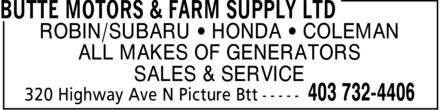 Butte Motors & Farm Supply Ltd (403-732-4406) - Display Ad - ROBIN/SUBARU ¿ HONDA ¿ COLEMAN ALL MAKES OF GENERATORS SALES & SERVICE ROBIN/SUBARU ¿ HONDA ¿ COLEMAN ALL MAKES OF GENERATORS SALES & SERVICE