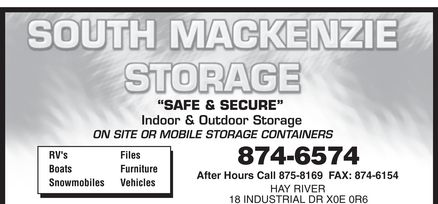 South Mackenzie Storage (867-874-6574) - Display Ad - 874-6574 After Hours Call 875-8169  FAX: 874-6154 HAY RIVER 18 INDUSTRIAL DR X0E 0R6