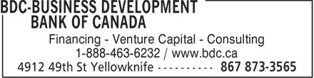 BDC-Business Development Bank Of Canada (867-873-3565) - Annonce illustr&eacute;e - Financing - Venture Capital - Consulting 1-888-463-6232 / www.bdc.ca