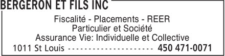 Bergeron et Fils Inc (450-471-0071) - Annonce illustr&eacute;e - Fiscalit&eacute; - Placements - REER Particulier et Soci&eacute;t&eacute; Assurance Vie: Individuelle et Collective  Fiscalit&eacute; - Placements - REER Particulier et Soci&eacute;t&eacute; Assurance Vie: Individuelle et Collective