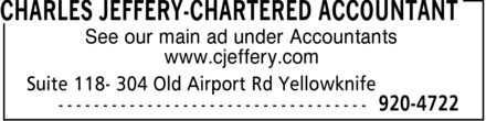 Charles Jeffery-Chartered Accountant (867-920-4722) - Display Ad - See our main ad under Accountants www.cjeffery.com