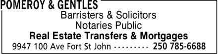 Pomeroy & Gentles (250-263-0366) - Display Ad - Barristers & Solicitors Notaries Public Real Estate Transfers & Mortgages