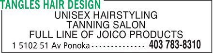 Tangles Hair Design (403-783-8310) - Display Ad - UNISEX HAIRSTYLING TANNING SALON FULL LINE OF JOICO PRODUCTS - UNISEX HAIRSTYLING TANNING SALON FULL LINE OF JOICO PRODUCTS