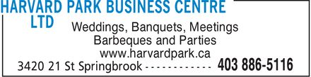 Harvard Park Business Centre Ltd (403-886-5116) - Annonce illustrée - Weddings, Banquets, Meetings Barbeques and Parties www.harvardpark.ca  Weddings, Banquets, Meetings Barbeques and Parties www.harvardpark.ca