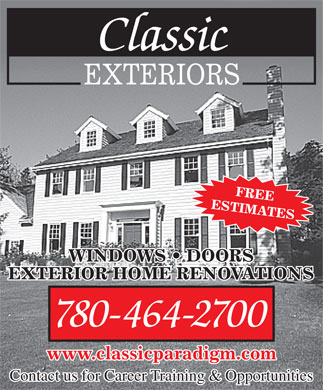 Classic Exteriors (780-410-8924) - Annonce illustrée - 780-464-2700 Contact us for Career Training & Opportunities