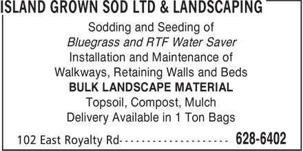 Island Grown Sod Ltd & Landscaping (902-628-6402) - Annonce illustrée - Sodding and Seeding of Bluegrass and RTF Water Saver Installation and Maintenance of Walkways, Retaining Walls and Beds BULK LANDSCAPE MATERIAL Topsoil, Compost, Mulch Delivery Available in 1 Ton Bags