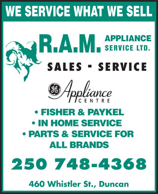 R A M Appliance Service Ltd (250-748-4368) - Annonce illustr&eacute;e - SERVICE LTD. SALES SERVICE FISHER &amp; PAYKEL IN HOME SERVICE PARTS &amp; SERVICE FOR ALL BRANDS 250 748-4368 WE SERVICE WHAT WE SELL 460 Whistler St., Duncan