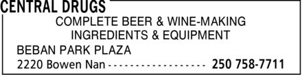 Central Drugs (250-758-7711) - Display Ad - COMPLETE BEER & WINE-MAKING INGREDIENTS & EQUIPMENT BEBAN PARK PLAZA COMPLETE BEER & WINE-MAKING INGREDIENTS & EQUIPMENT BEBAN PARK PLAZA
