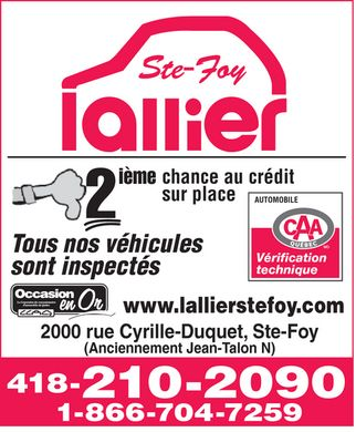 Lallier Ste-Foy (1-866-704-7259) - Annonce illustr&eacute;e - www.lallierstefoy.com sont inspect&eacute;s technique V&eacute;rification Tous nos v&eacute;hicules 2 AUTOMOBILE sur place i&egrave;me 2000 rue Cyrille-Duquet, Ste-Foy (Anciennement Jean-Talon N) 418- chance au cr&eacute;dit