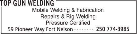 Top Gun Welding (250-774-3985) - Annonce illustrée - Mobile Welding & Fabrication Repairs & Rig Welding Pressure Certified