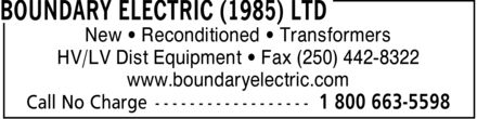 Boundary Electric (1985) Ltd (1-800-663-5598) - Annonce illustrée======= - New ¿ Reconditioned ¿ Transformers HV/LV Dist Equipment ¿ Fax (250) 442-8322 www.boundaryelectric.com