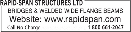 Rapid-Span Structures Ltd (1-800-661-2047) - Display Ad - BRIDGES & WELDED WIDE FLANGE BEAMS Website: www.rapidspan.com