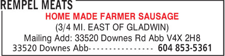 Rempel Meats (604-853-5361) - Display Ad - HOME MADE FARMER SAUSAGE (3/4 MI. EAST OF GLADWIN) Mailing Add: 33520 Downes Rd Abb V4X 2H8