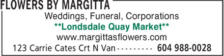 Flowers By Margitta (604-988-0028) - Annonce illustrée - Weddings, Funeral, Corporations **Londsdale Quay Market** www.margittasflowers.com
