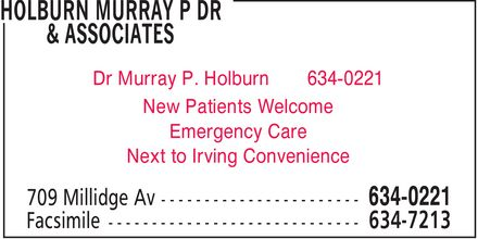 Holburn Murray P Dr & Associates (506-634-0221) - Annonce illustrée - Dr Murray P. Holburn 634-0221 New Patients Welcome Emergency Care Next to Irving Convenience Dr Murray P. Holburn 634-0221 New Patients Welcome Emergency Care Next to Irving Convenience