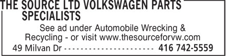 The Source (416-742-5559) - Annonce illustrée - See ad under Automobile Wrecking & Recycling - or visit www.thesourceforvw.com Recycling - or visit www.thesourceforvw.com See ad under Automobile Wrecking &