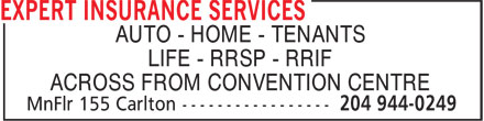 Expert Insurance Services (204-944-0249) - Annonce illustrée - AUTO - HOME - TENANTS LIFE - RRSP - RRIF ACROSS FROM CONVENTION CENTRE  AUTO - HOME - TENANTS LIFE - RRSP - RRIF ACROSS FROM CONVENTION CENTRE