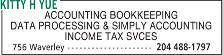 Kitty H Yue (204-488-1797) - Annonce illustrée - ACCOUNTING BOOKKEEPING DATA PROCESSING & SIMPLY ACCOUNTING INCOME TAX SVCES ACCOUNTING BOOKKEEPING DATA PROCESSING & SIMPLY ACCOUNTING INCOME TAX SVCES